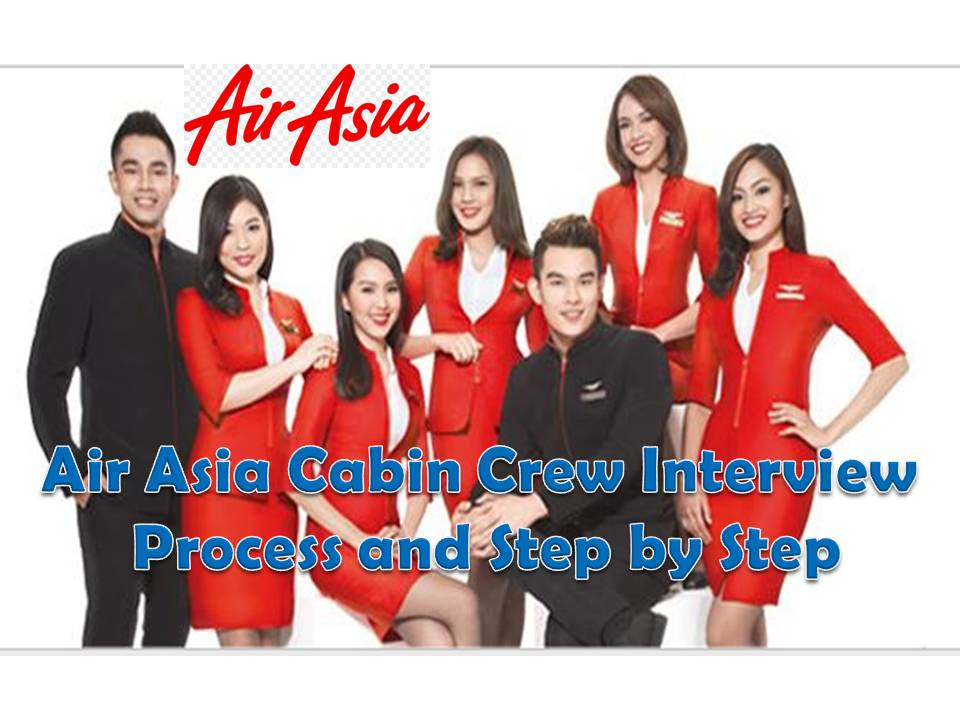 Air Asia Cabin Crew Interview Process And Step By Step New 2018