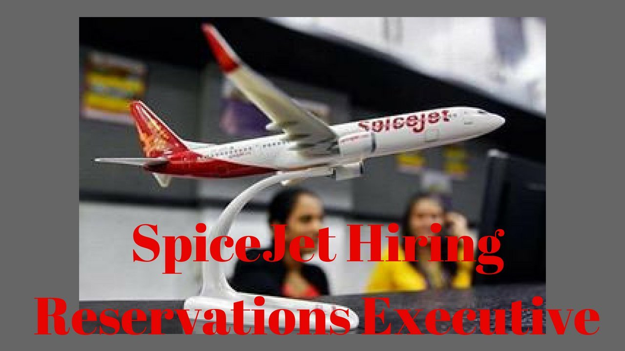 SpiceJet Hiring Reservations Executive (Call Center) At Gurugram