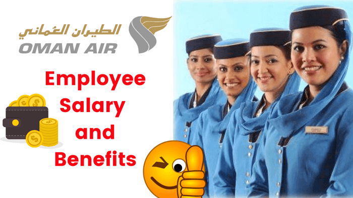 Oman Air Employee Salary and other Benefits – Details