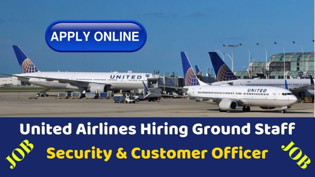 United Airlines Job for Ground Staff Security Customer Service Officer