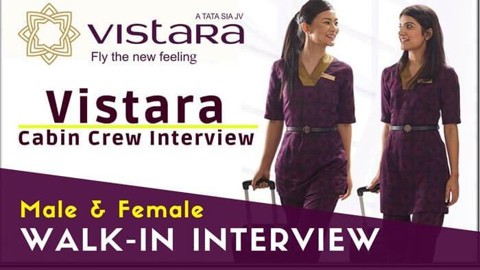 Vistara Cabin Crew Interview in 2019 for Fresher – Walk-in Interview