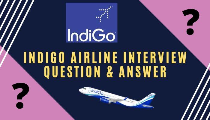 indigo airline interview question